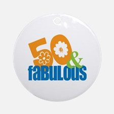 50th birthday & fabulous Ornament (Round)