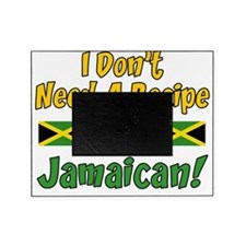 Dont Need Recipe Jamaican Picture Frame
