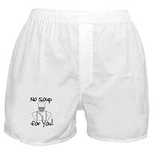 No Soup for You! Boxer Shorts