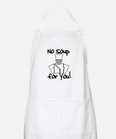 No Soup for You! BBQ Apron