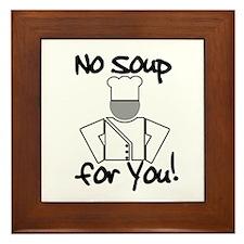 No Soup for You! Framed Tile