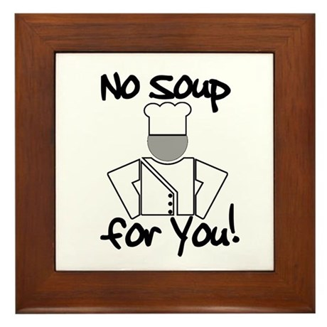 No Soup for You! Framed Tile