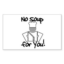 No Soup for You! Rectangle Decal