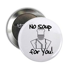 No Soup for You! Button