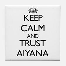 Keep Calm and trust Aiyana Tile Coaster