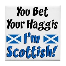 Bet Haggis Im Scottish Tile Coaster