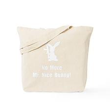 No More Nice Bunny Tote Bag
