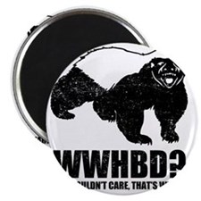 What Would Honey Badger Do Magnet
