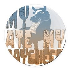 My Horse Ate My Paycheck 2 Round Car Magnet