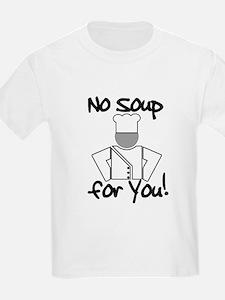 No Soup for You! Kids T-Shirt