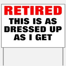 Retired Dressed Up Yard Sign