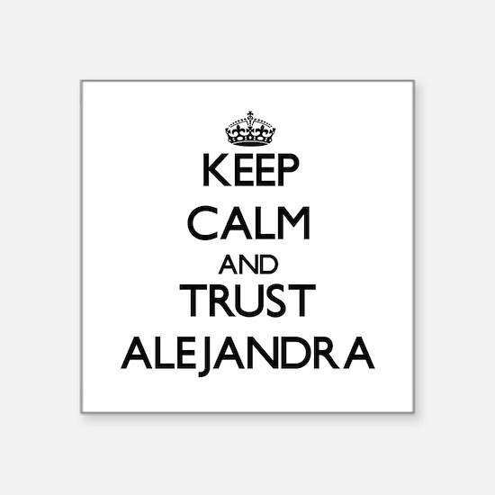 Keep Calm and trust Alejandra Sticker