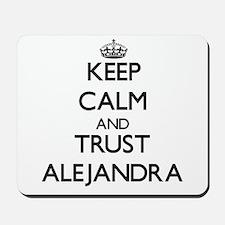 Keep Calm and trust Alejandra Mousepad