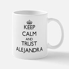 Keep Calm and trust Alejandra Mugs