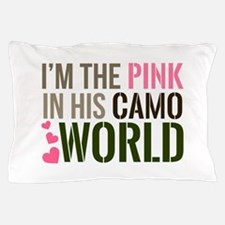 Im the Pink in his Camo World Pillow Case