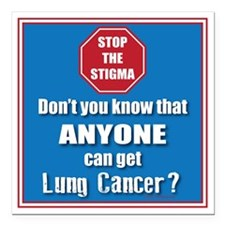 "STOP the Stigma! Anyone  Square Car Magnet 3"" x 3"""