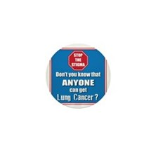 STOP the Stigma! Anyone can get Lung C Mini Button