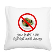 You Dont Win Friends with Sal Square Canvas Pillow