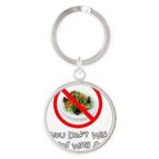 You Dont Win Friends with Salad Round Keychain