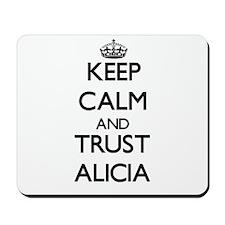 Keep Calm and trust Alicia Mousepad