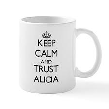 Keep Calm and trust Alicia Mugs