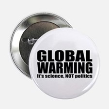 GLOBAL WARMING - science NOT politics Button