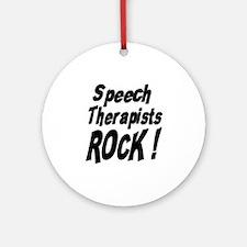 Speech Therapists Rock ! Ornament (Round)