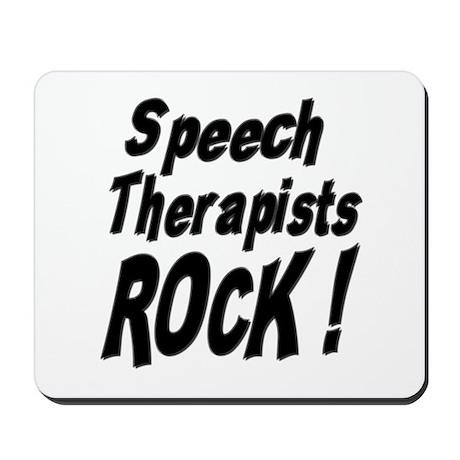 Speech Therapists Rock ! Mousepad