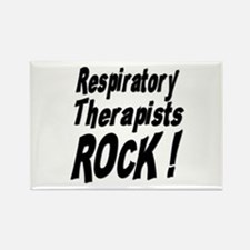 Respiratory Therapists Rock ! Rectangle Magnet