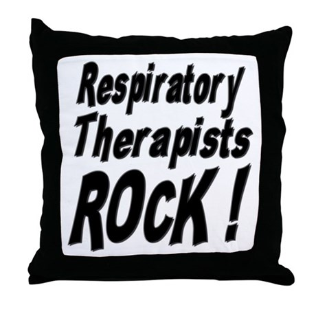 Respiratory Therapists Rock ! Throw Pillow