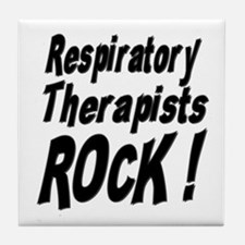 Respiratory Therapists Rock ! Tile Coaster