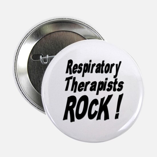 Respiratory Therapists Rock ! Button