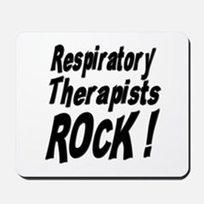 Respiratory Therapists Rock ! Mousepad