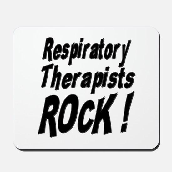 Respiratory Therapists Rock ! Mousepad