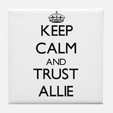 Keep Calm and trust Allie Tile Coaster