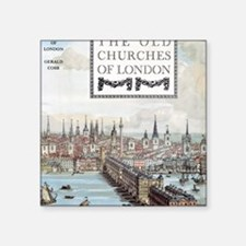"The Old Churches of London, Square Sticker 3"" x 3"""