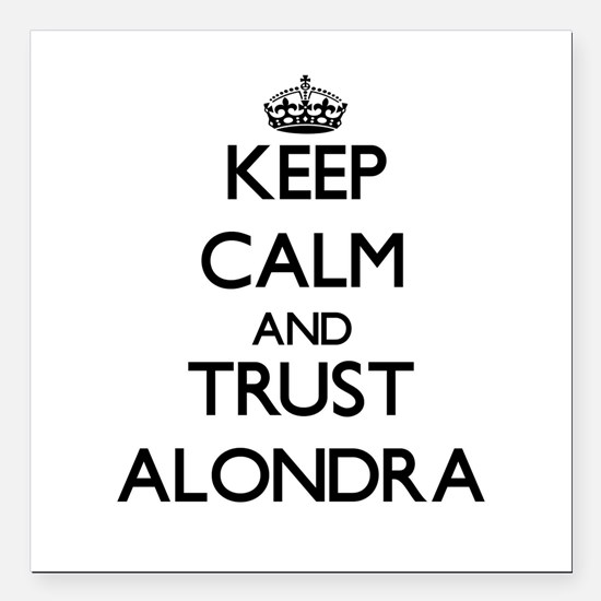 "Keep Calm and trust Alondra Square Car Magnet 3"" x"