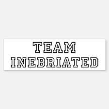 Team INEBRIATED Bumper Bumper Bumper Sticker