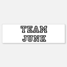 Team JUNK Bumper Bumper Bumper Sticker