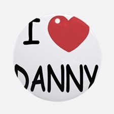 I heart DANNY Round Ornament