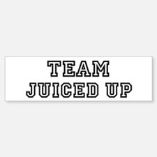 Team JUICED UP Bumper Bumper Bumper Sticker
