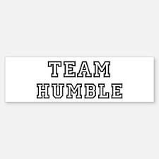 Team HUMBLE Bumper Bumper Bumper Sticker