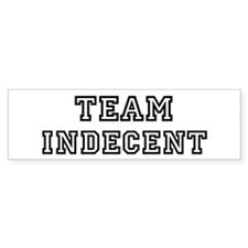 Team INDECENT Bumper Bumper Sticker