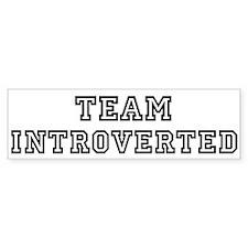 Team INTROVERTED Bumper Bumper Sticker