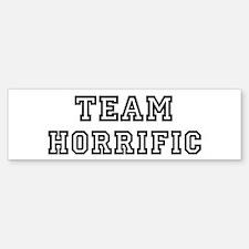 Team HORRIFIC Bumper Bumper Bumper Sticker