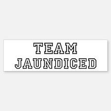 Team JAUNDICED Bumper Bumper Bumper Sticker