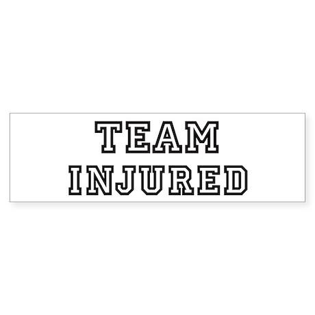 Team INJURED Bumper Sticker