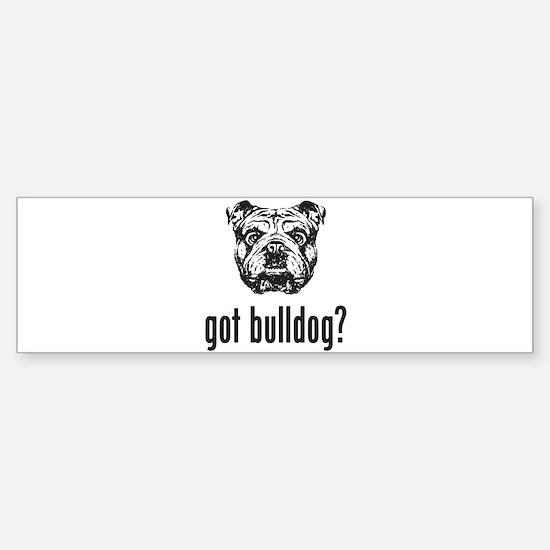 Got Bulldog? Bumper Bumper Bumper Sticker