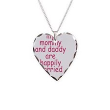 my mommy and daddy are happil Necklace