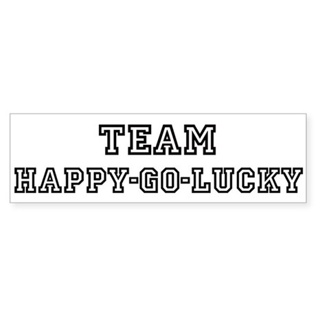 Team HAPPY-GO-LUCKY Bumper Sticker